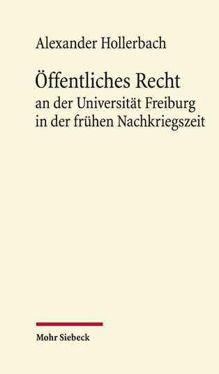 Öffentliches Recht an der Universität Freiburg in der frühen Nachkriegszeit