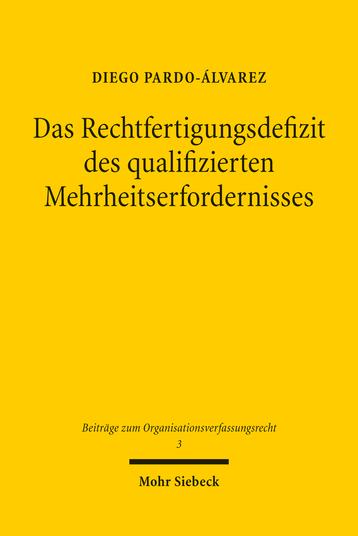 Das Rechtfertigungsdefizit des qualifizierten Mehrheitserfordernisses