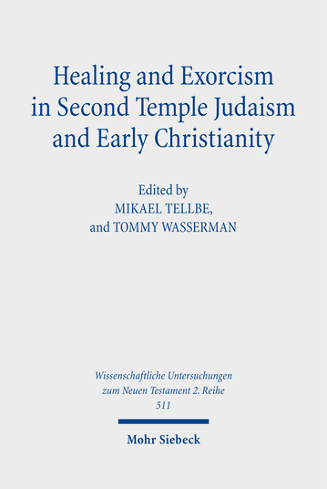 Healing and Exorcism in Second Temple Judaism and Early Christianity
