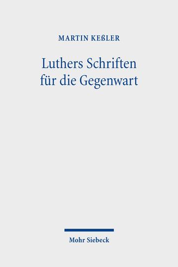 Luthers Schriften für die Gegenwart