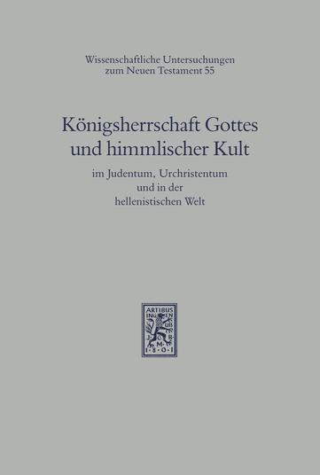 Königsherrschaft Gottes und himmlischer Kult im Judentum, Urchristentum und in der hellenistischen Welt