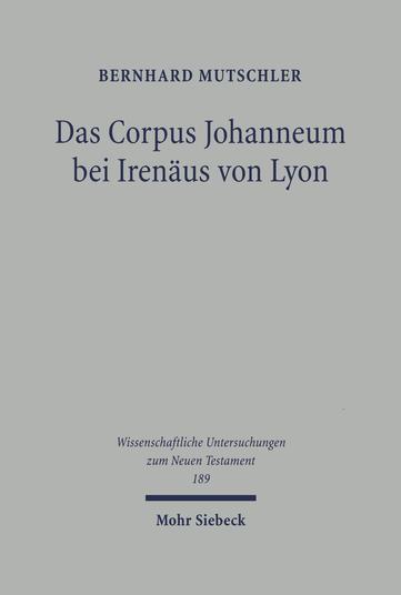 Das Corpus Johanneum bei Irenäus von Lyon