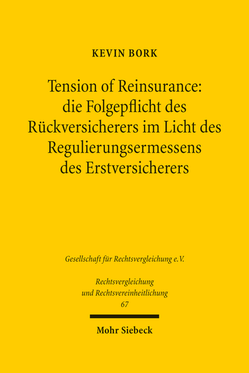 Tension of Reinsurance: die Folgepflicht des Rückversicherers im Licht des Regulierungsermessens des Erstversicherers