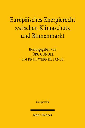 Europäisches Energierecht zwischen Klimaschutz und Binnenmarkt