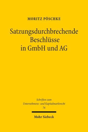 Satzungsdurchbrechende Beschlüsse in GmbH und AG