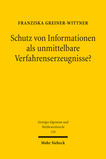 Schutz von Informationen als unmittelbare Verfahrenserzeugnisse?