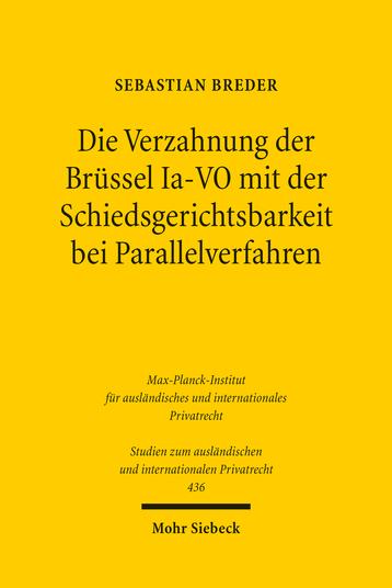 Die Verzahnung der Brüssel Ia-VO mit der Schiedsgerichtsbarkeit bei Parallelverfahren