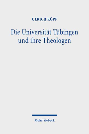 Die Universität Tübingen und ihre Theologen
