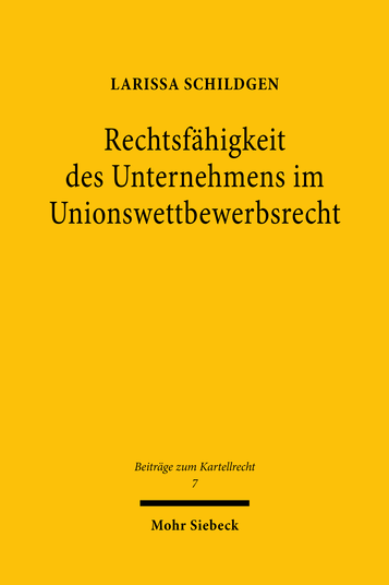 Rechtsfähigkeit des Unternehmens im Unionswettbewerbsrecht
