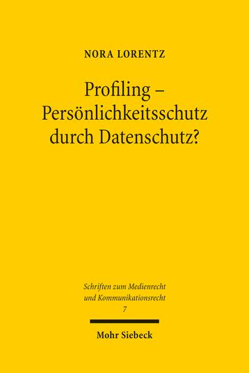 Profiling – Persönlichkeitsschutz durch Datenschutz?
