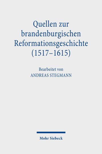 Quellen zur brandenburgischen Reformationsgeschichte (1517–1615)