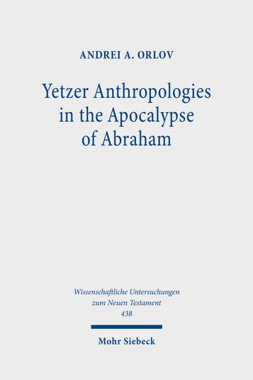 Yetzer Anthropologies in the Apocalypse of Abraham