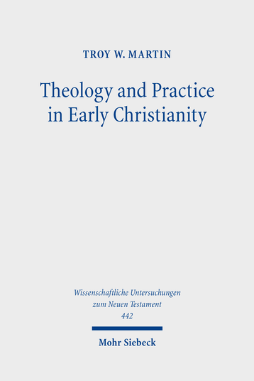 Theology and Practice in Early Christianity