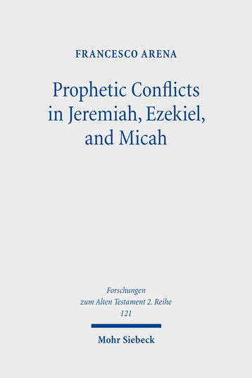 Prophetic Conflicts in Jeremiah, Ezekiel, and Micah