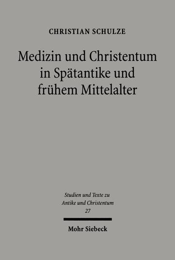 Medizin und Christentum in Spätantike und frühem Mittelalter