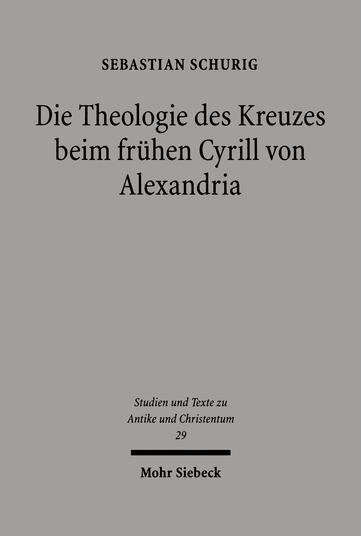 Die Theologie des Kreuzes beim frühen Cyrill von Alexandria