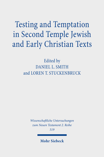 Testing and Temptation in Second Temple Jewish and Early Christian Texts