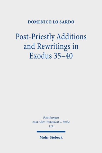 Post-Priestly Additions and Rewritings in Exodus 35–40