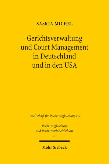 Gerichtsverwaltung und Court Management in Deutschland und in den USA