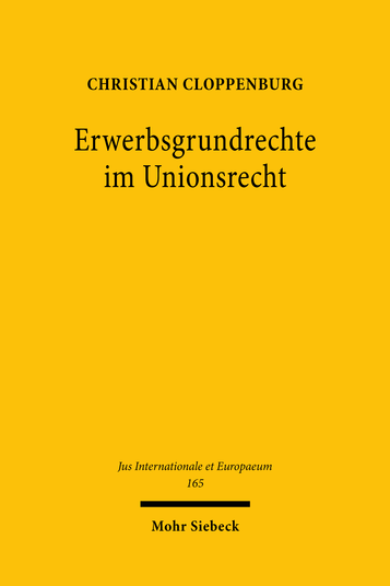 Erwerbsgrundrechte im Unionsrecht