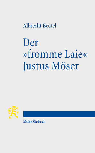 Der »fromme Laie« Justus Möser