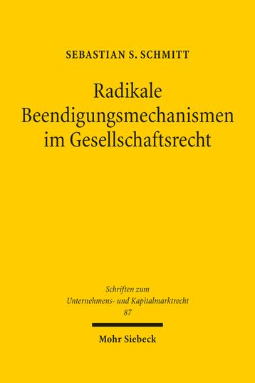 Radikale Beendigungsmechanismen im Gesellschaftsrecht