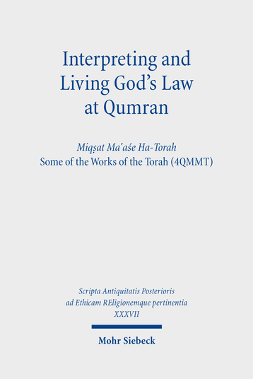 Interpreting and Living God's Law at Qumran