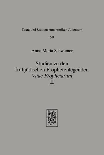 Studien zu den frühjüdischen Prophetenlegenden