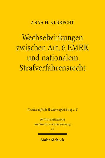 Wechselwirkungen zwischen Art. 6 EMRK und nationalem Strafverfahrensrecht