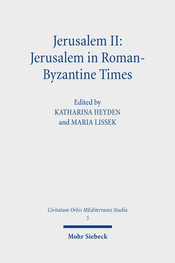 Jerusalem II: Jerusalem in Roman-Byzantine Times