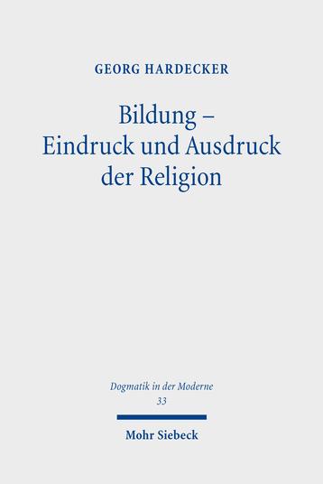 Bildung – Eindruck und Ausdruck der Religion