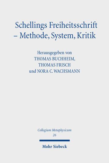 Schellings Freiheitsschrift – Methode, System, Kritik