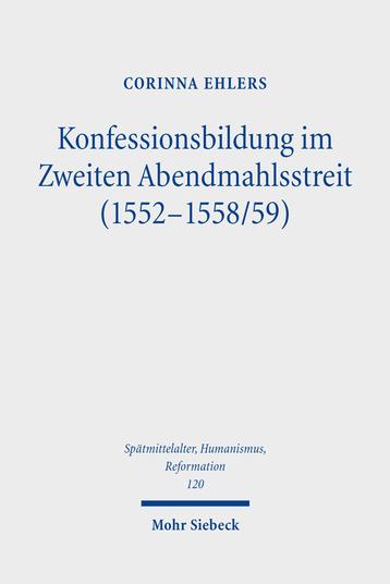 Konfessionsbildung im Zweiten Abendmahlsstreit (1552–1558/59)