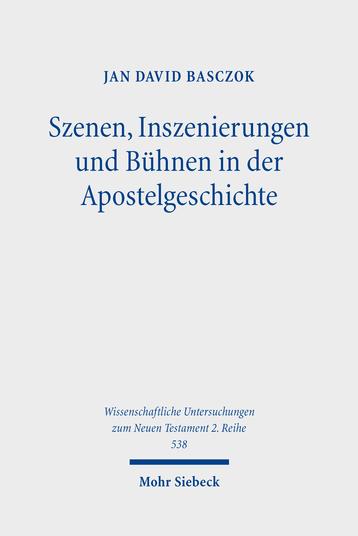 Szenen, Inszenierungen und Bühnen in der Apostelgeschichte