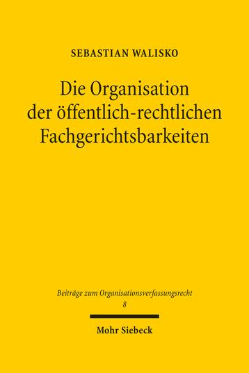Die Organisation der öffentlich-rechtlichen Fachgerichtsbarkeiten
