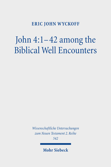 John 4:1–42 among the Biblical Well Encounters