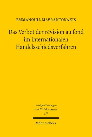 Das Verbot der révision au fond im internationalen Handelsschiedsverfahren