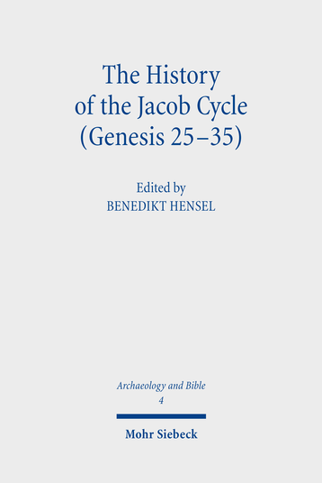 The History of the Jacob Cycle (Genesis 25–35)
