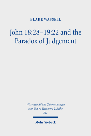 John 18:28–19:22 and the Paradox of Judgement