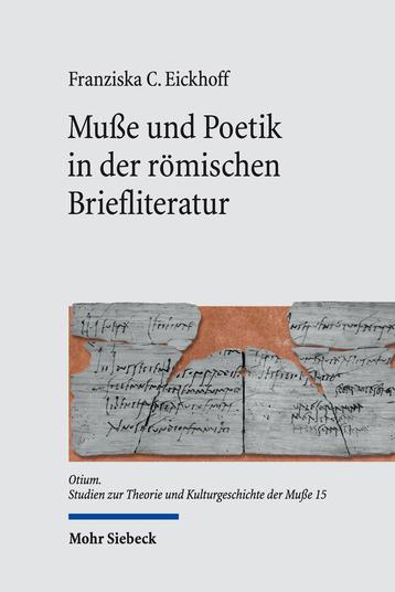 Muße und Poetik in der römischen Briefliteratur