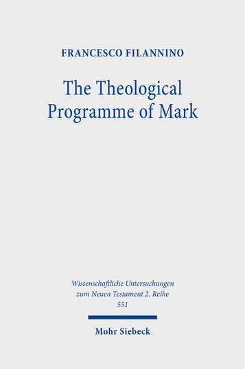 The Theological Programme of Mark