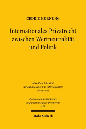 Internationales Privatrecht zwischen Wertneutralität und Politik