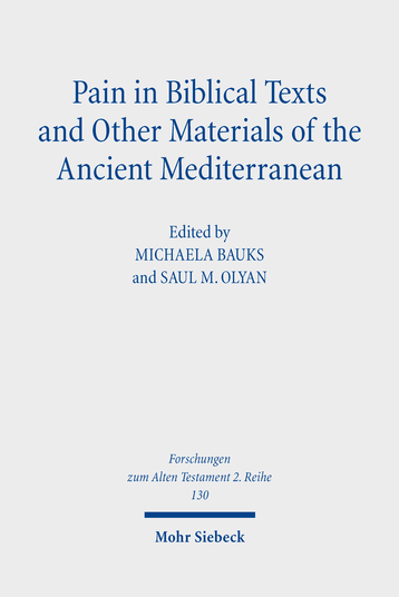 Pain in Biblical Texts and Other Materials of the Ancient Mediterranean