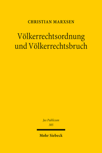 Völkerrechtsordnung und Völkerrechtsbruch