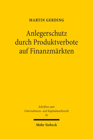 Anlegerschutz durch Produktverbote auf Finanzmärkten