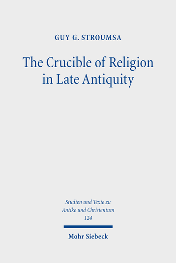 The Crucible of Religion in Late Antiquity