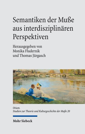 Semantiken der Muße aus interdisziplinären Perspektiven