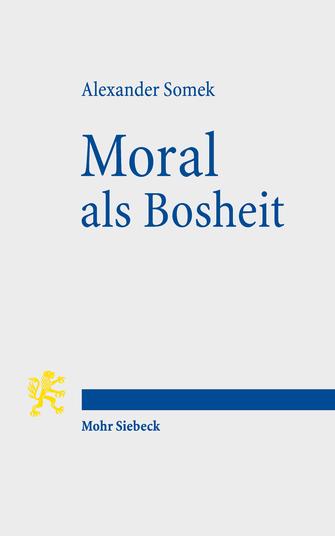Moral als Bosheit