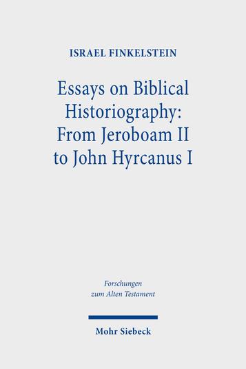 Essays on Biblical Historiography: From Jeroboam II to John Hyrcanus I