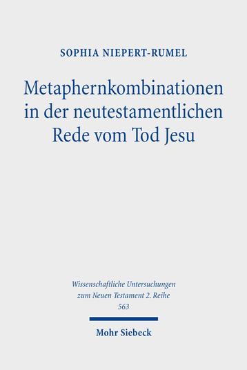 Metaphernkombinationen in der neutestamentlichen Rede vom Tod Jesu